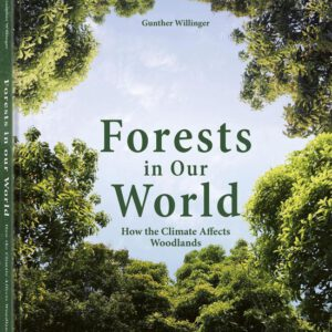 Forests in our World by Guther Willinger